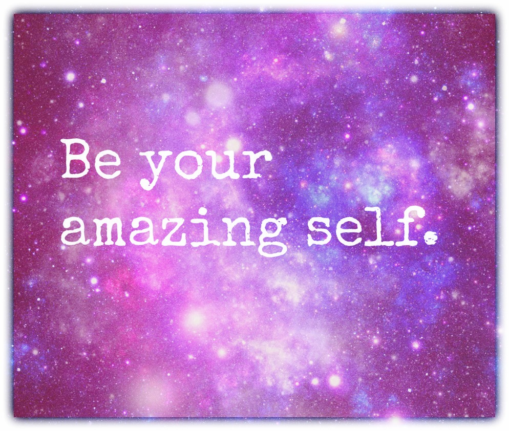 Be your amazing self